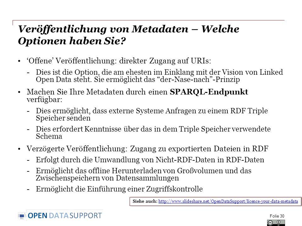 Veröffentlichung von Metadaten – Welche Optionen haben Sie? 'Offene' Veröffentlichung: direkter Zugang auf URIs: -Dies ist die Option, die am ehesten