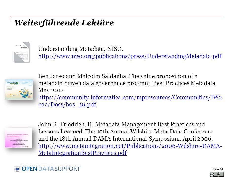 Weiterführende Lektüre Understanding Metadata, NISO. http://www.niso.org/publications/press/UnderstandingMetadata.pdf http://www.niso.org/publications