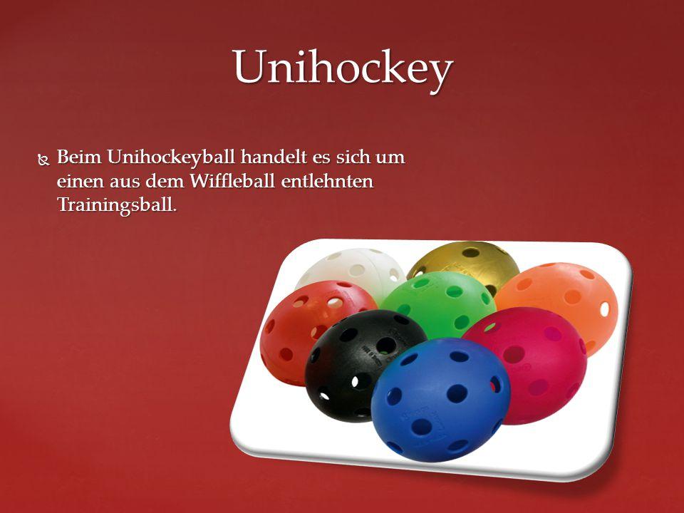  Beim Unihockeyball handelt es sich um einen aus dem Wiffleball entlehnten Trainingsball. Unihockey