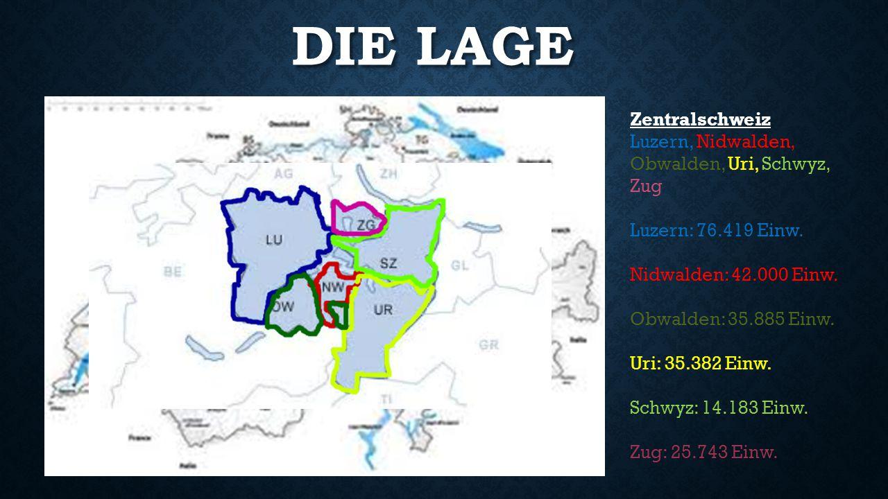 DIE LAGE Zentralschweiz Luzern, Nidwalden, Obwalden, Uri, Schwyz, Zug Luzern: 76.419 Einw.