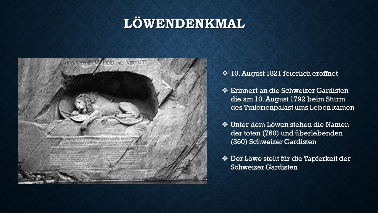 LÖWENDENKMAL  10.August 1821 feierlich eröffnet  Erinnert an die Schweizer Gardisten die am 10.