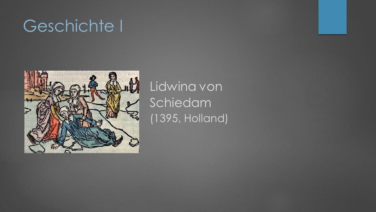 Geschichte I Lidwina von Schiedam (1395, Holland)