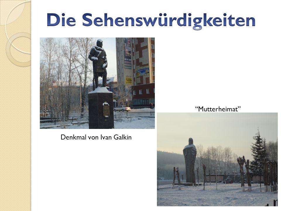 Denkmal von Ivan Galkin Mutterheimat