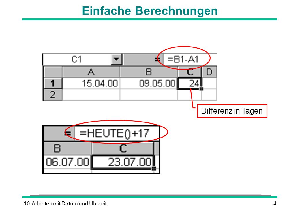 10-Arbeiten mit Datum und Uhrzeit4 Einfache Berechnungen Differenz in Tagen
