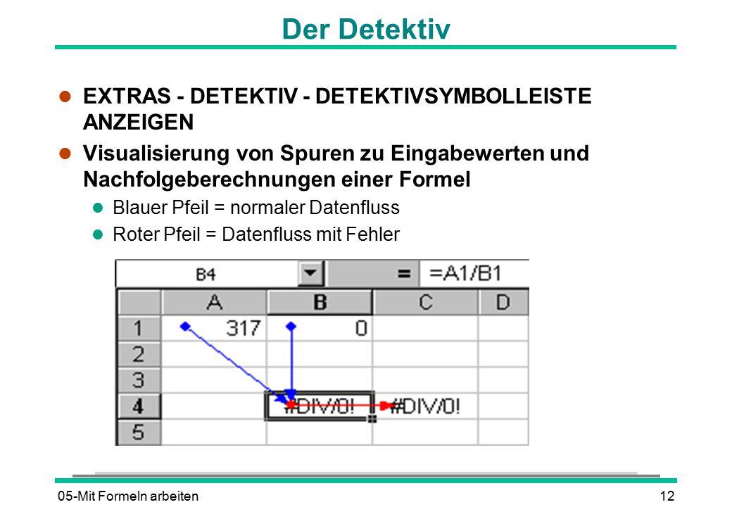 05-Mit Formeln arbeiten12 Der Detektiv l EXTRAS - DETEKTIV - DETEKTIVSYMBOLLEISTE ANZEIGEN l Visualisierung von Spuren zu Eingabewerten und Nachfolgeb