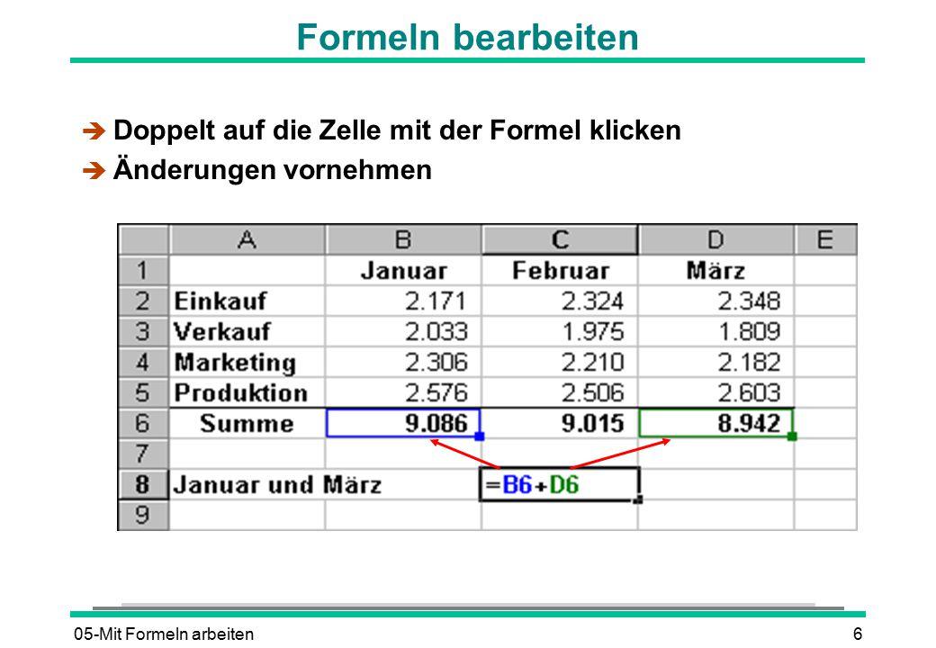 05-Mit Formeln arbeiten17 Darstellung von Namen in Formeln Kosten Gesamtkosten =Kosten/Gesamtkosten