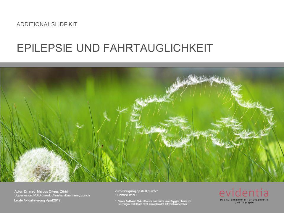 Autor: Dr. med. Marcos Ortega, Zürich Supervision: PD Dr. med. Christian Baumann, Zürich Letzte Aktualisierung: April 2012 ADDITIONAL SLIDE KIT Zur Ve