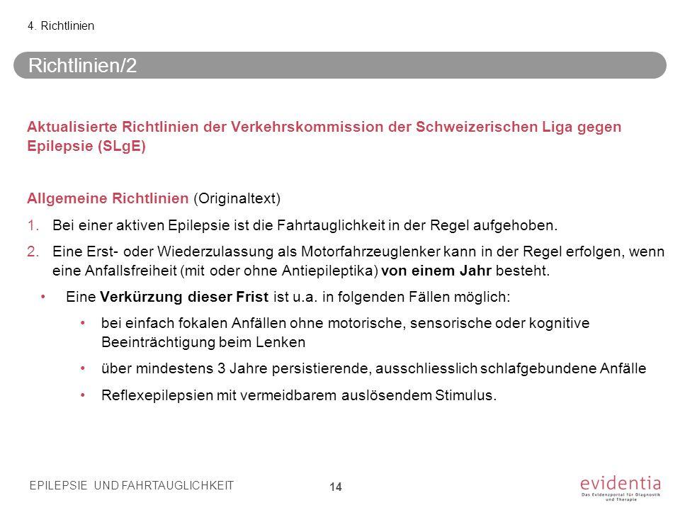 Richtlinien/2 Aktualisierte Richtlinien der Verkehrskommission der Schweizerischen Liga gegen Epilepsie (SLgE) Allgemeine Richtlinien (Originaltext) 1