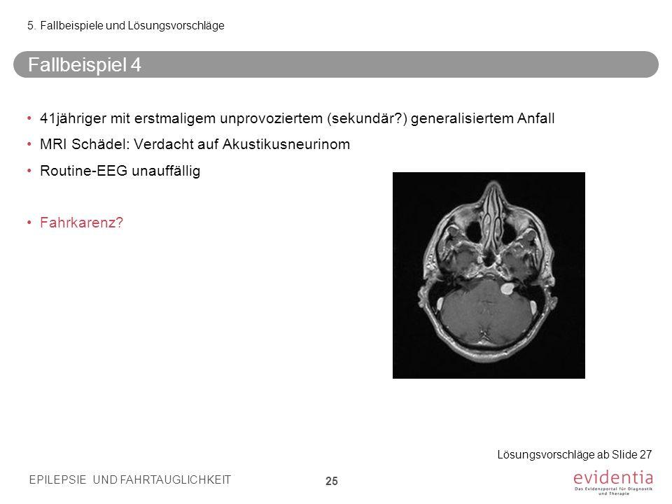 Fallbeispiel 4 41jähriger mit erstmaligem unprovoziertem (sekundär?) generalisiertem Anfall MRI Schädel: Verdacht auf Akustikusneurinom Routine-EEG un