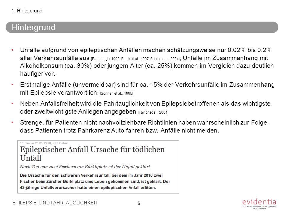 Hintergrund Unfälle aufgrund von epileptischen Anfällen machen schätzungsweise nur 0.02% bis 0.2% aller Verkehrsunfälle aus [Parsonage, 1992; Black et