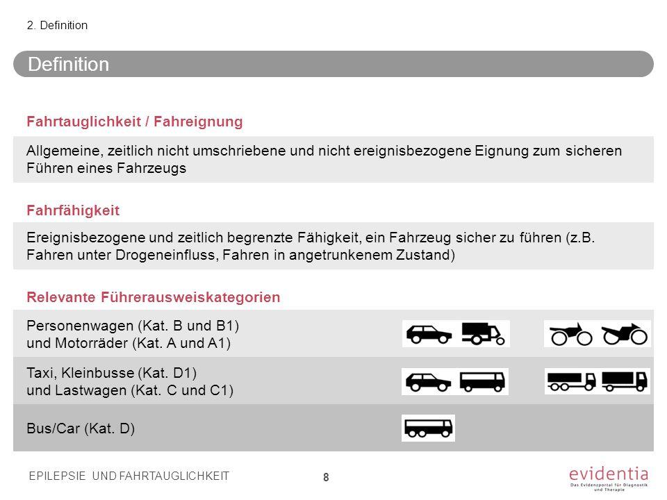 Definition Fahrtauglichkeit / Fahreignung Allgemeine, zeitlich nicht umschriebene und nicht ereignisbezogene Eignung zum sicheren Führen eines Fahrzeu