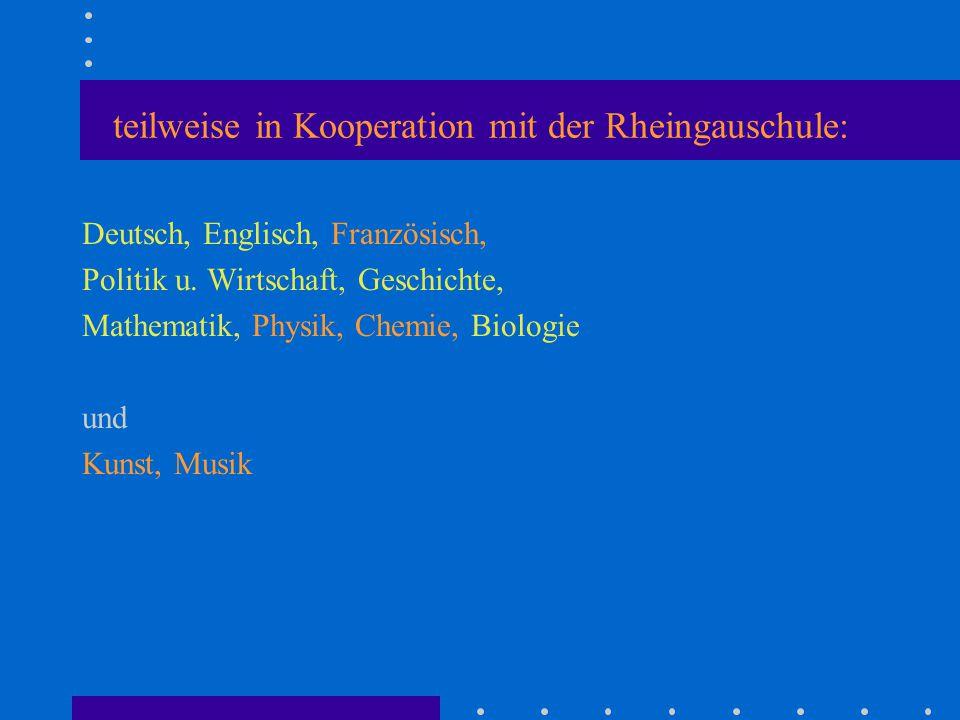 teilweise in Kooperation mit der Rheingauschule: Deutsch, Englisch, Französisch, Politik u. Wirtschaft, Geschichte, Mathematik, Physik, Chemie, Biolog