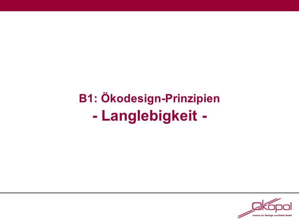 B1: Ökodesign-Prinzipien - Langlebigkeit -