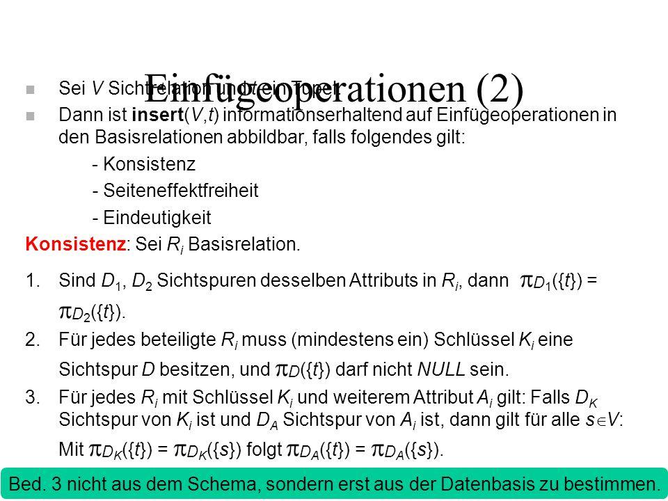 Einfügeoperationen (2) n Sei V Sichtrelation und t ein Tupel.