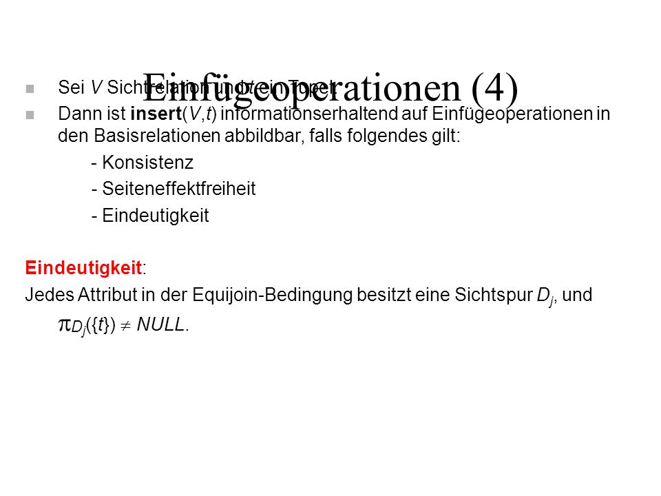 Einfügeoperationen (4) n Sei V Sichtrelation und t ein Tupel.