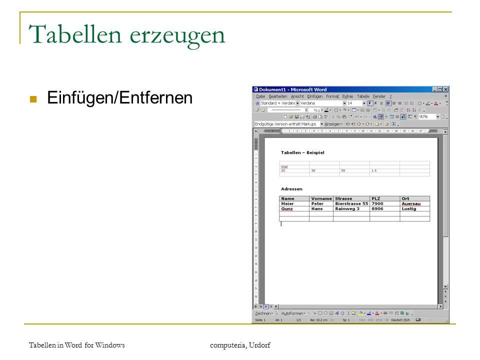 Tabellen in Word for Windows computeria, Urdorf Tabellen erzeugen Einfügen/Entfernen