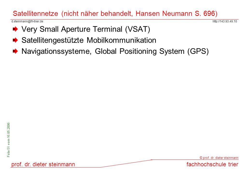 d.steinmann@fh-trier.dehttp://143.93.49.10 prof. dr. dieter steinmannfachhochschule trier © prof. dr. dieter steinmann Folie 51 vom 16.05.2006 Satelli