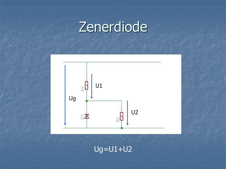 Zenerdiode U2 U1 Ug Ug=U1+U2