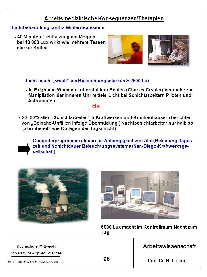 Hochschule Mittweida University of Applied Sciences Fachbereich Wirtschaftswissenschaften Arbeitswissenschaft Prof. Dr. H. Lindner 95 Jede Lebensform