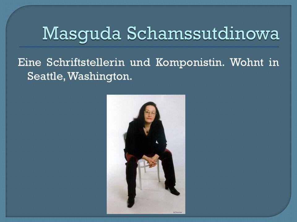 Eine Schriftstellerin und Komponistin. Wohnt in Seattle, Washington.