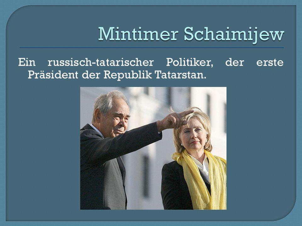 Ein russisch-tatarischer Politiker, der erste Präsident der Republik Tatarstan.