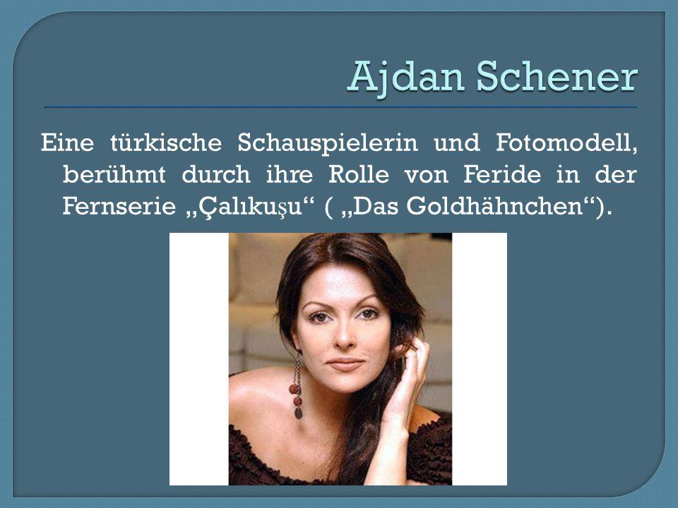 """Eine türkische Schauspielerin und Fotomodell, berühmt durch ihre Rolle von Feride in der Fernserie """"Çalıku ş u"""" ( """"Das Goldhähnchen"""")."""