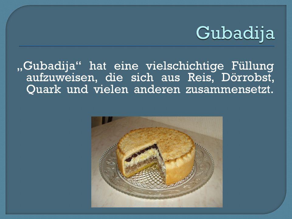 """""""Gubadija"""" hat eine vielschichtige Füllung aufzuweisen, die sich aus Reis, Dörrobst, Quark und vielen anderen zusammensetzt."""