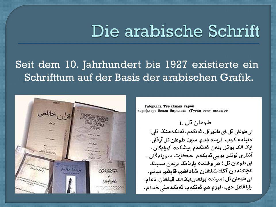 Seit dem 10. Jahrhundert bis 1927 existierte ein Schrifttum auf der Basis der arabischen Grafik.