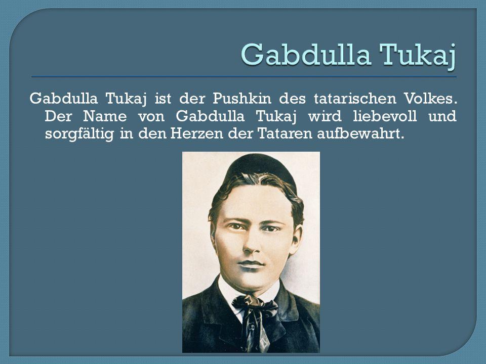 Gabdulla Tukaj ist der Pushkin des tatarischen Volkes. Der Name von Gabdulla Tukaj wird liebevoll und sorgfältig in den Herzen der Tataren aufbewahrt.