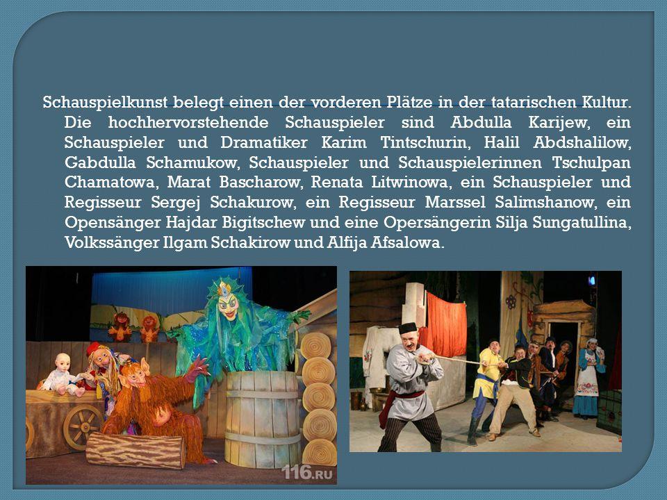 Schauspielkunst belegt einen der vorderen Plätze in der tatarischen Kultur. Die hochhervorstehende Schauspieler sind Abdulla Karijew, ein Schauspieler