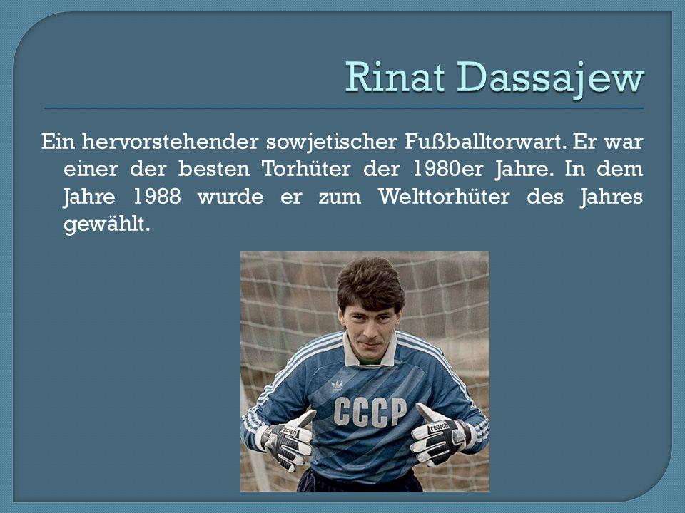 Ein hervorstehender sowjetischer Fußballtorwart. Er war einer der besten Torhüter der 1980er Jahre. In dem Jahre 1988 wurde er zum Welttorhüter des Ja