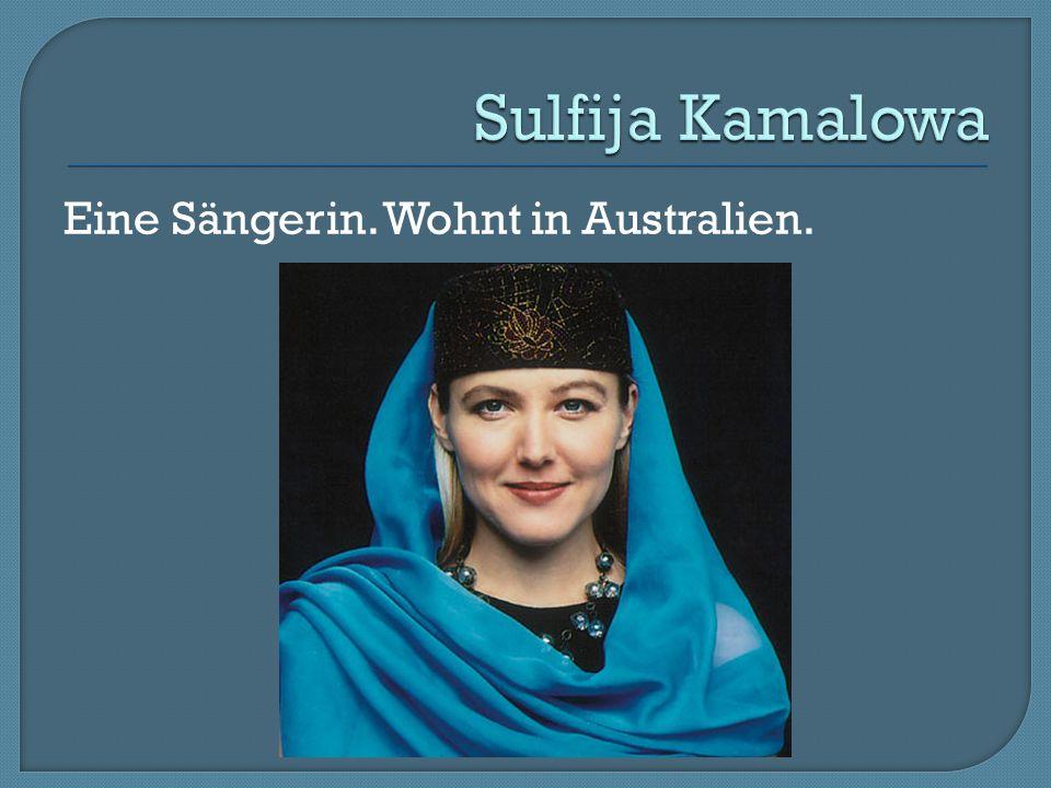 Eine Sängerin. Wohnt in Australien.
