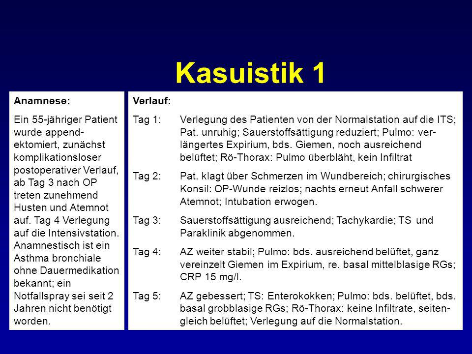 Kasuistik 1 Anamnese: Ein 55-jähriger Patient wurde append- ektomiert, zunächst komplikationsloser postoperativer Verlauf, ab Tag 3 nach OP treten zun