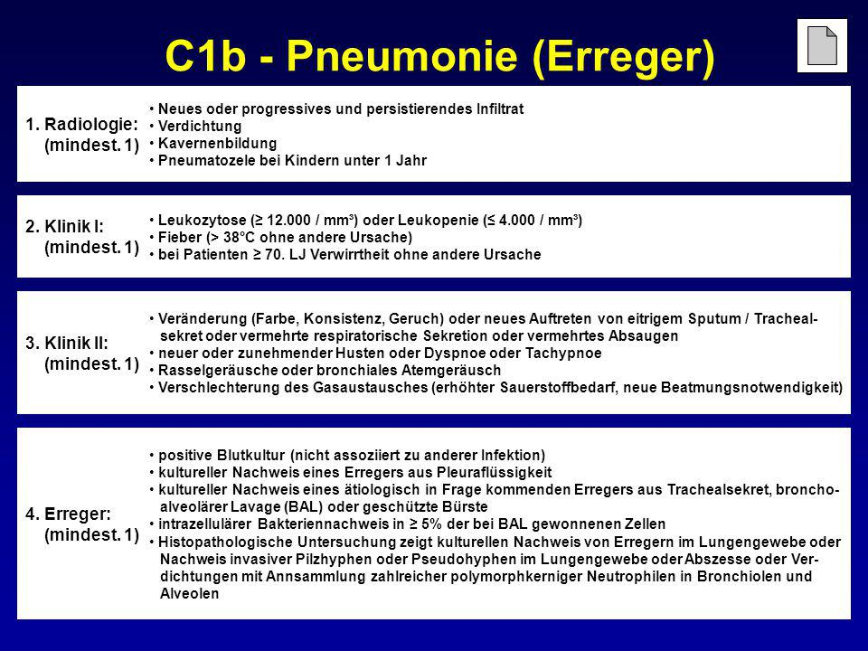 C1b - Pneumonie (Erreger) 4. Erreger: (mindest. 1) positive Blutkultur (nicht assoziiert zu anderer Infektion) kultureller Nachweis eines Erregers aus