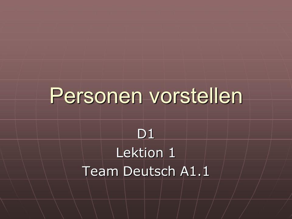Personen vorstellen D1 Lektion 1 Team Deutsch A1.1