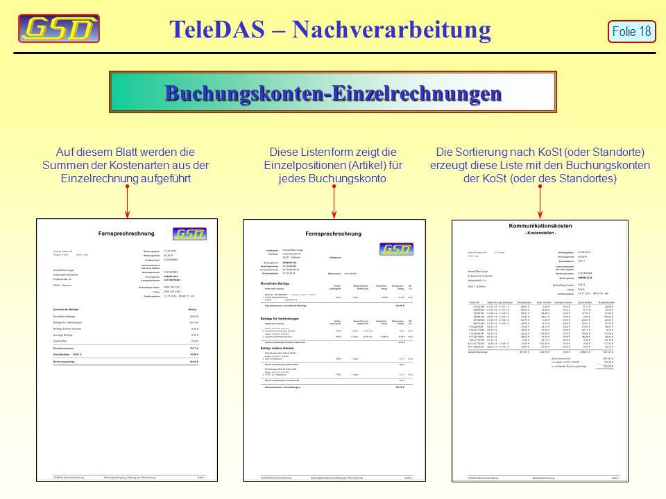 Buchungskonten-Einzelrechnungen TeleDAS – Nachverarbeitung Auf diesem Blatt werden die Summen der Kostenarten aus der Einzelrechnung aufgeführt Diese