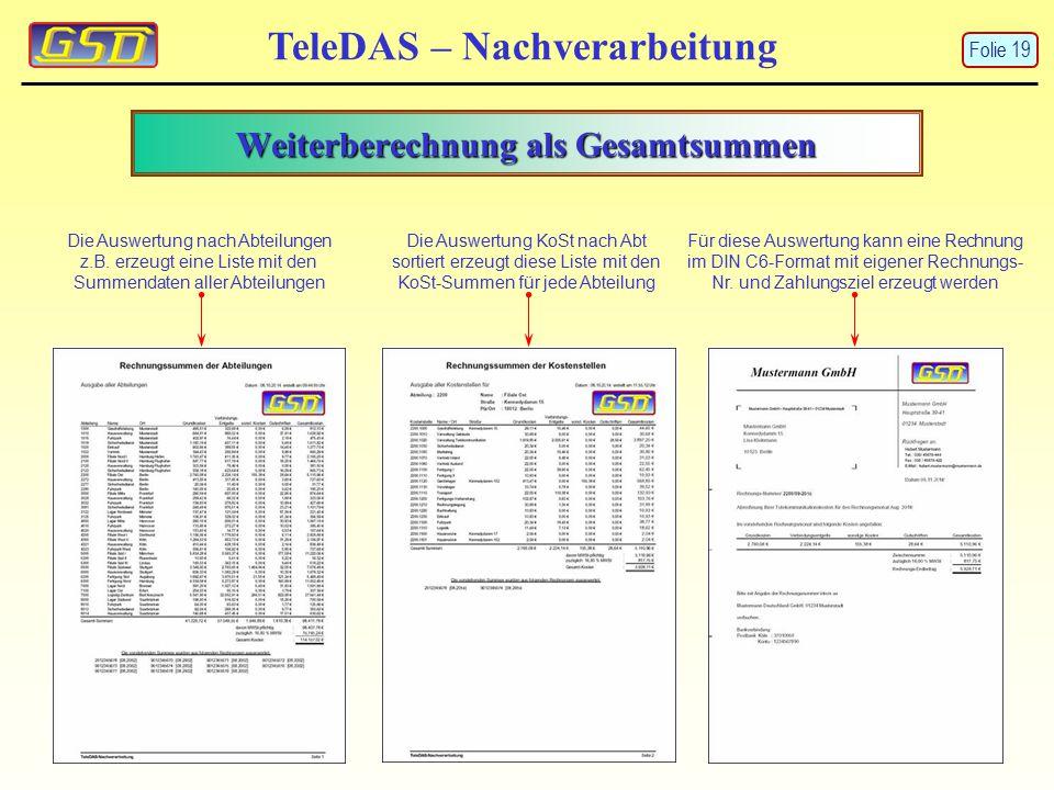 Weiterberechnung als Gesamtsummen TeleDAS – Nachverarbeitung Die Auswertung nach Abteilungen z.B. erzeugt eine Liste mit den Summendaten aller Abteilu