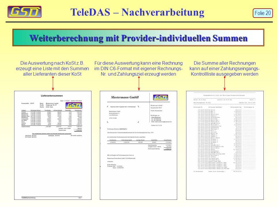 Weiterberechnung mit Provider-individuellen Summen TeleDAS – Nachverarbeitung Die Auswertung nach KoSt z.B. erzeugt eine Liste mit den Summen aller Li