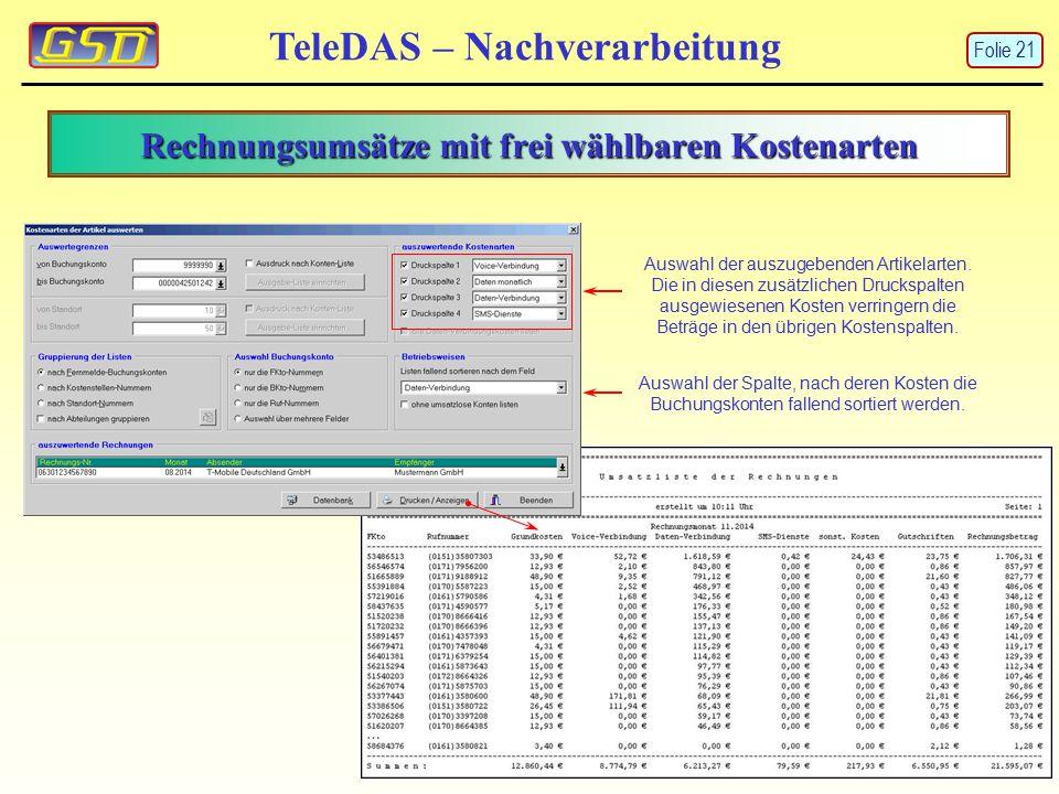 Rechnungsumsätze mit frei wählbaren Kostenarten TeleDAS – Nachverarbeitung Auswahl der Spalte, nach deren Kosten die Buchungskonten fallend sortiert werden.