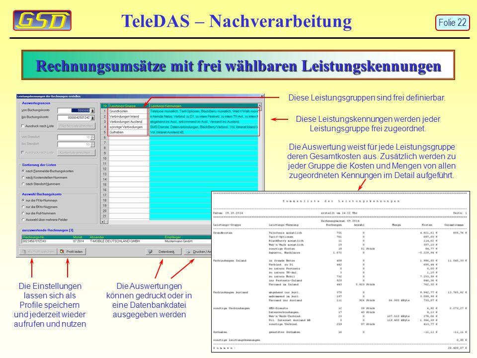 Rechnungsumsätze mit frei wählbaren Leistungskennungen TeleDAS – Nachverarbeitung Diese Leistungsgruppen sind frei definierbar. Diese Leistungskennung