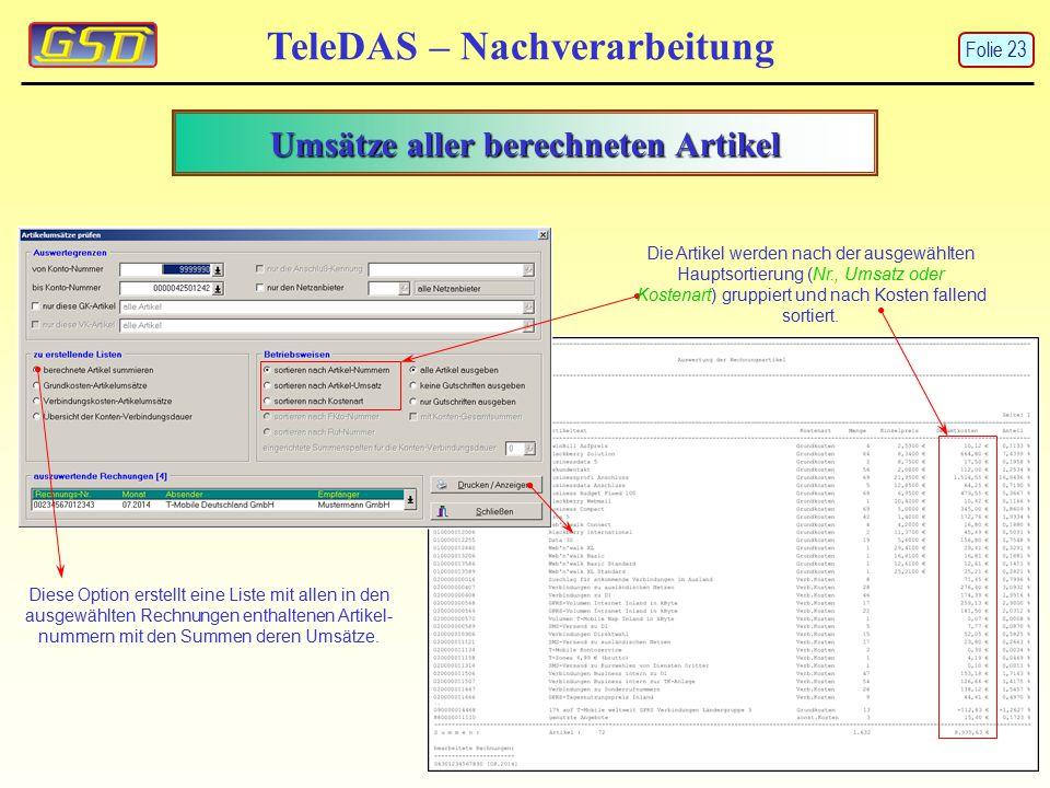 Umsätze aller berechneten Artikel TeleDAS – Nachverarbeitung Diese Option erstellt eine Liste mit allen in den ausgewählten Rechnungen enthaltenen Art