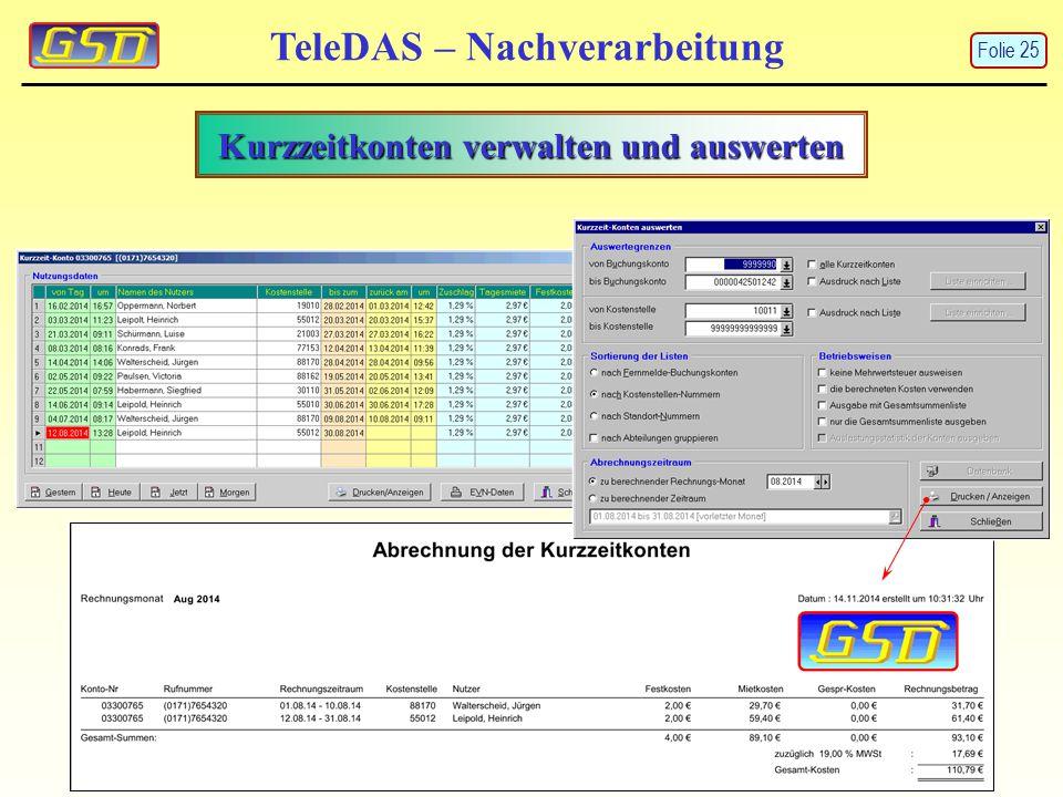Kurzzeitkonten verwalten und auswerten TeleDAS – Nachverarbeitung Folie 25