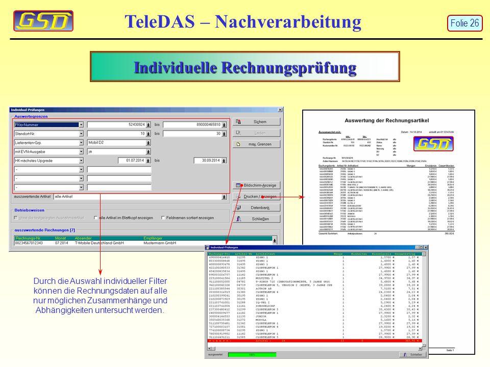 Individuelle Rechnungsprüfung TeleDAS – Nachverarbeitung Durch die Auswahl individueller Filter können die Rechnungsdaten auf alle nur möglichen Zusammenhänge und Abhängigkeiten untersucht werden.