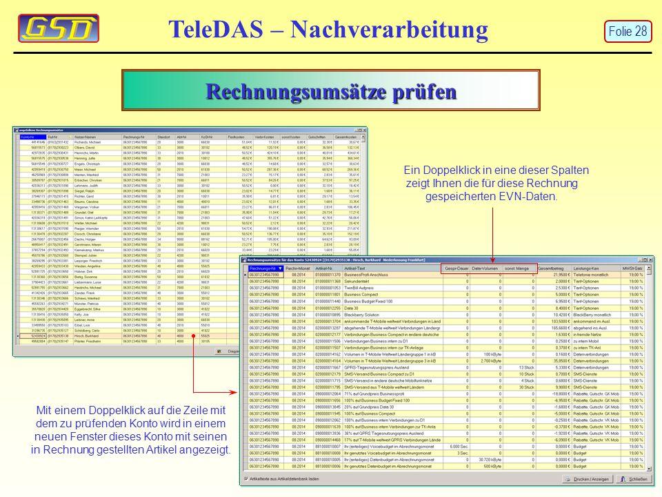 Rechnungsumsätze prüfen TeleDAS – Nachverarbeitung Folie 28 Mit einem Doppelklick auf die Zeile mit dem zu prüfenden Konto wird in einem neuen Fenster dieses Konto mit seinen in Rechnung gestellten Artikel angezeigt.