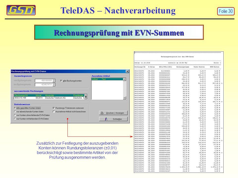 Rechnungsprüfung mit EVN-Summen TeleDAS – Nachverarbeitung Zusätzlich zur Festlegung der auszugebenden Konten können Rundungstoleranzen (±0,01) berück