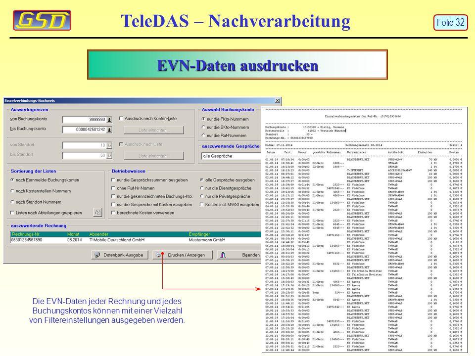 EVN-Daten ausdrucken TeleDAS – Nachverarbeitung Die EVN-Daten jeder Rechnung und jedes Buchungskontos können mit einer Vielzahl von Filtereinstellunge