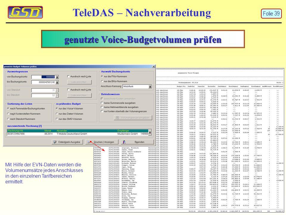 genutzte Voice-Budgetvolumen prüfen TeleDAS – Nachverarbeitung Mit Hilfe der EVN-Daten werden die Volumenumsätze jedes Anschlusses in den einzelnen Tarifbereichen ermittelt.