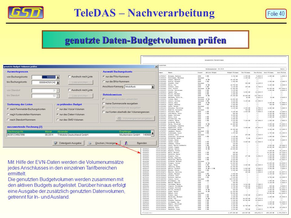 genutzte Daten-Budgetvolumen prüfen TeleDAS – Nachverarbeitung Mit Hilfe der EVN-Daten werden die Volumenumsätze jedes Anschlusses in den einzelnen Ta