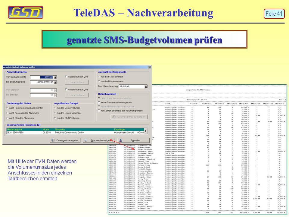genutzte SMS-Budgetvolumen prüfen TeleDAS – Nachverarbeitung Mit Hilfe der EVN-Daten werden die Volumenumsätze jedes Anschlusses in den einzelnen Tarifbereichen ermittelt.