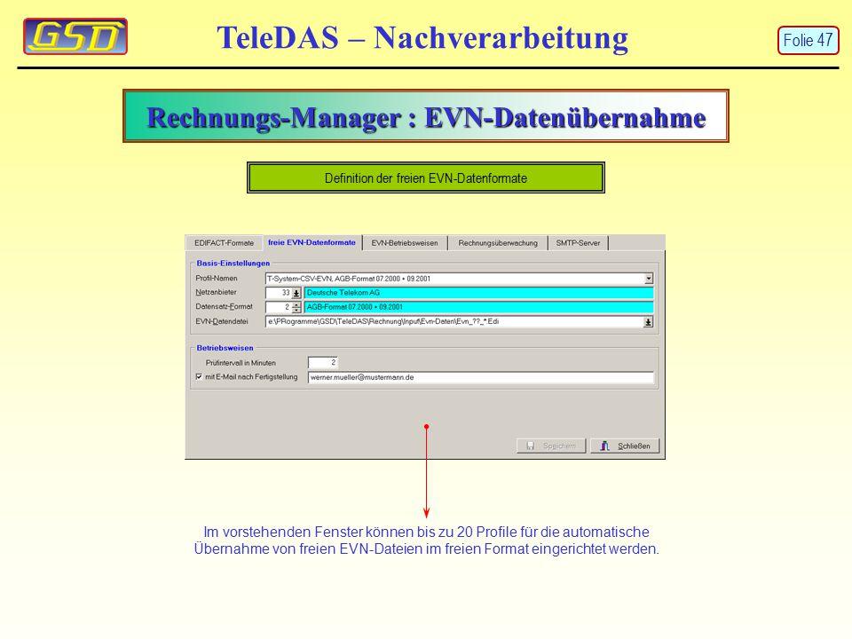 Rechnungs-Manager : EVN-Datenübernahme TeleDAS – Nachverarbeitung Im vorstehenden Fenster können bis zu 20 Profile für die automatische Übernahme von freien EVN-Dateien im freien Format eingerichtet werden.
